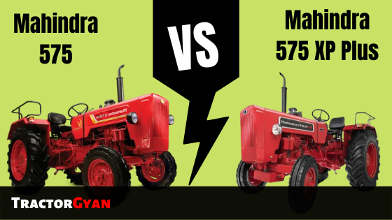 https://images.tractorgyan.com/uploads/1574766149-Mahindra-575-vs-Mahindra-575-xp-plus-tractorgyan.png