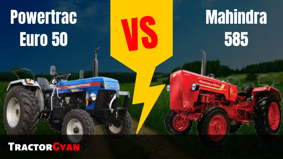 https://images.tractorgyan.com/uploads/1574850142-Mahindra-585-VS-Powertrac-Euro-50-Tractor-Comparition-review-tractorgyan.png