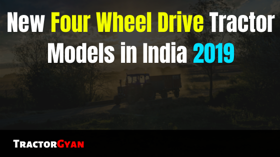https://images.tractorgyan.com/uploads/1574855818-Four-Wheel-Drive-Tractor-Models-2019-tractorgyan.png