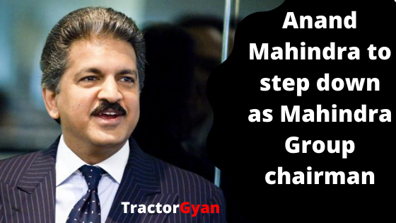 https://images.tractorgyan.com/uploads/1576841841-anand-mahindra-steps-down.png