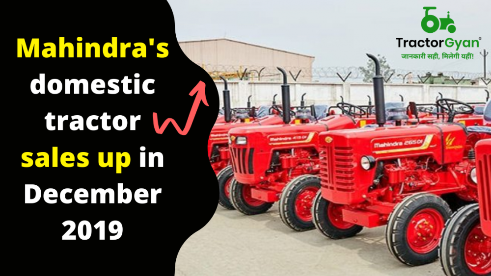 https://images.tractorgyan.com/uploads/1577949056-Mahindra-domestic-tractor-sales-up-in-December-2019-tractorgyan.png