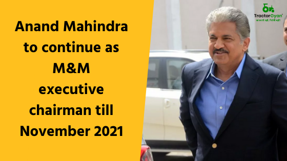 https://images.tractorgyan.com/uploads/1581490297-Anand-Mahindra-to-continue-as-M&M-executive-chairman-till-November-2021-tractorgyan.png