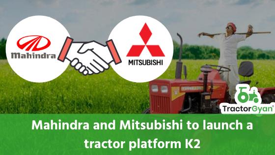 https://images.tractorgyan.com/uploads/1582958769-Mahindra-Mitsubishi-launch-K2-tractorgyan.png