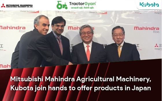 Mitsubishi Mahindra Agricultural Machinery, Kubota join hands to offer products in Japan