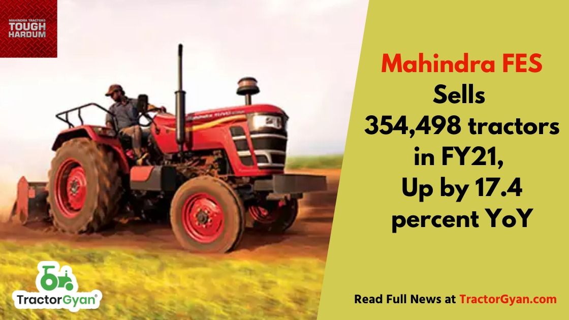 Mahindra's Farm Equipment Sector Sells 354,498 tractors in FY21, Up by 17.4 percent YoY