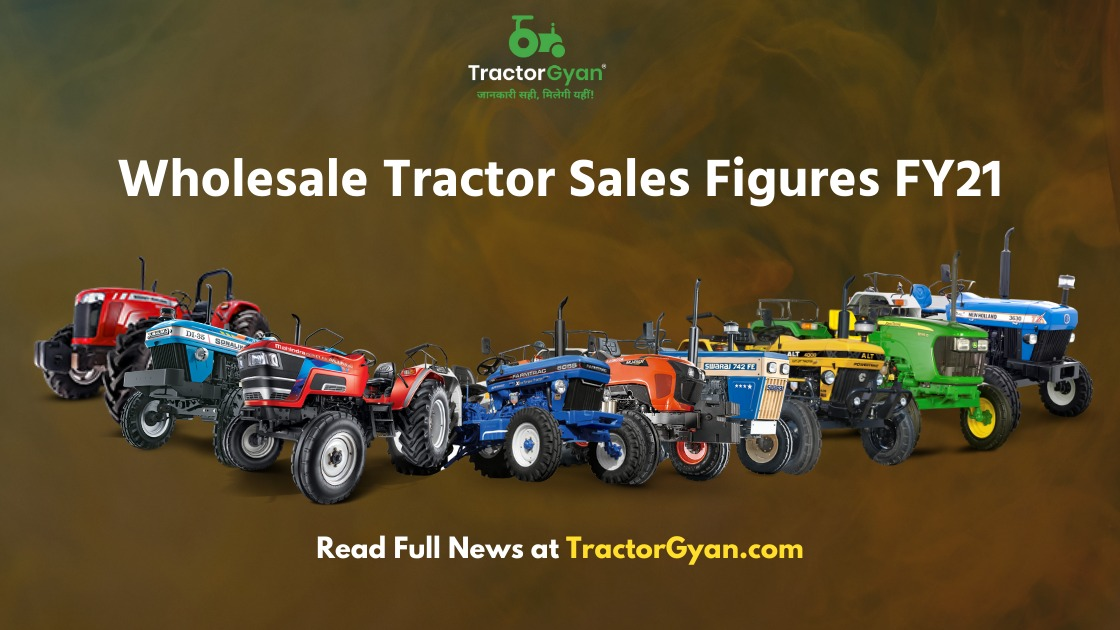 Indian Tractor Industry: wholesale Tractor sales figures FY21