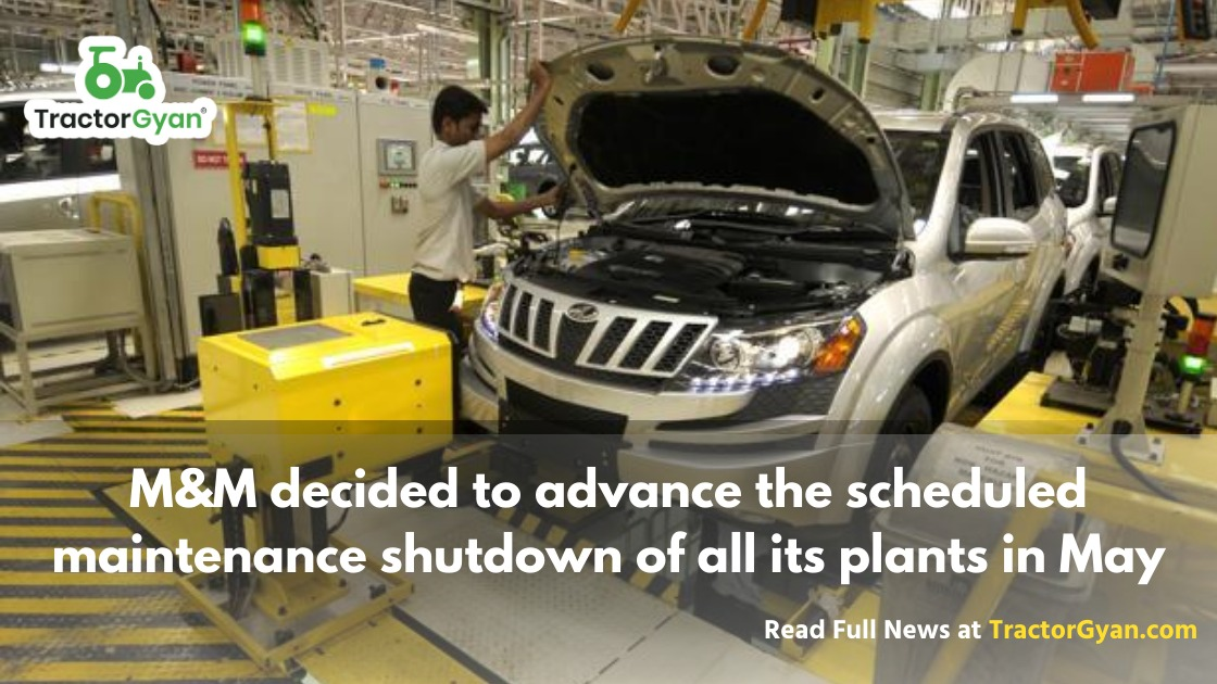 M&M decided to advance the scheduled maintenance shutdown of all its plants in May for four days