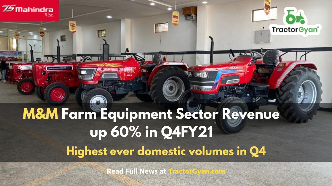 M&M Farm Equipment Sector Revenue up 60% in Q4FY21, highest ever domestic volumes in Q4