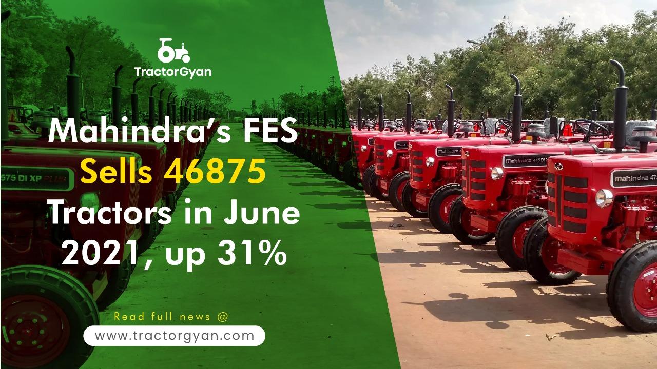 Mahindra's FES Sells 46875 Tractors in June 2021, up 31%