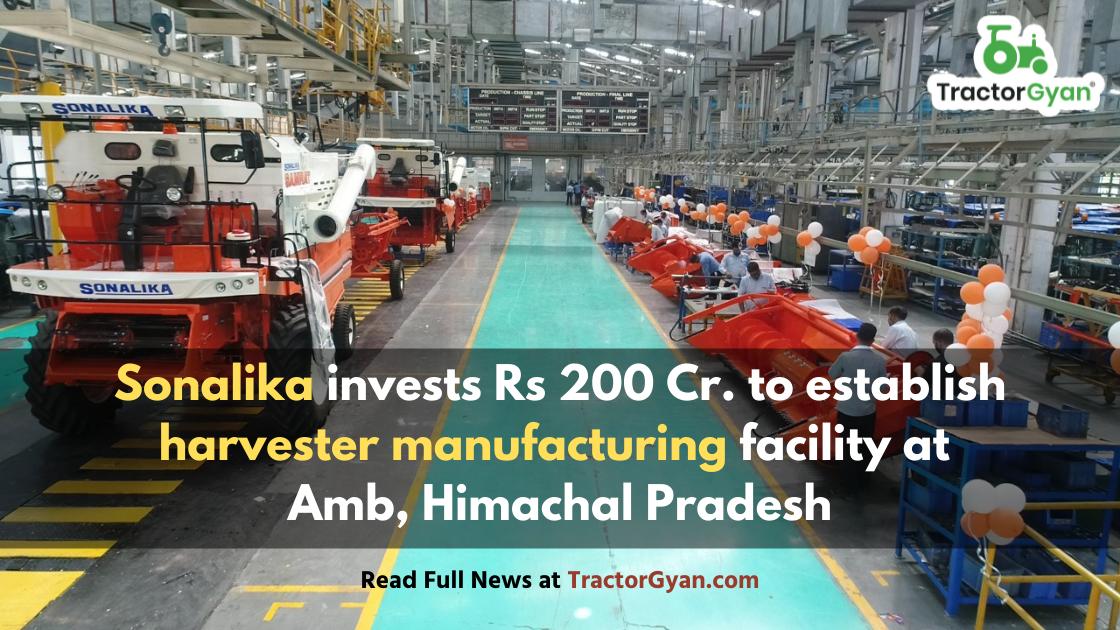 Sonalika invests Rs 200 Cr. to establish harvester manufacturing facility at Amb, Himachal Pradesh