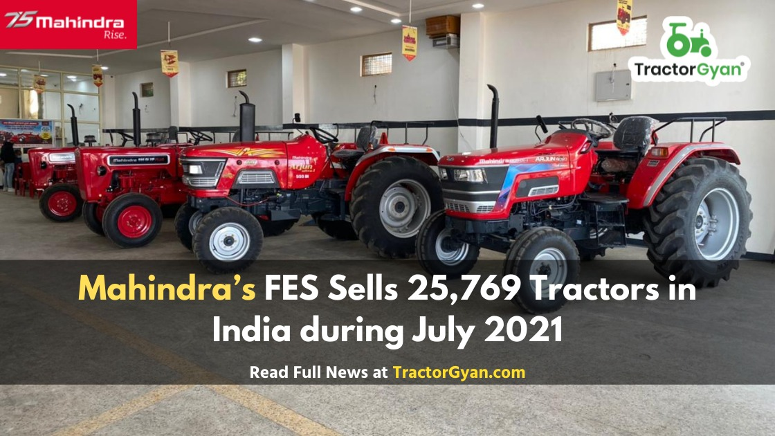 Mahindra's FES Sells 25769 Tractors in India during July 2021