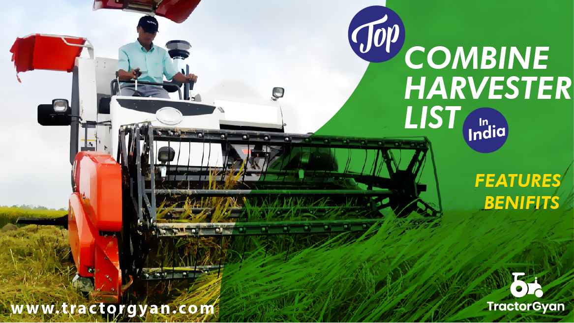 Top Combine Harvester list in india | Features and benefits-2021