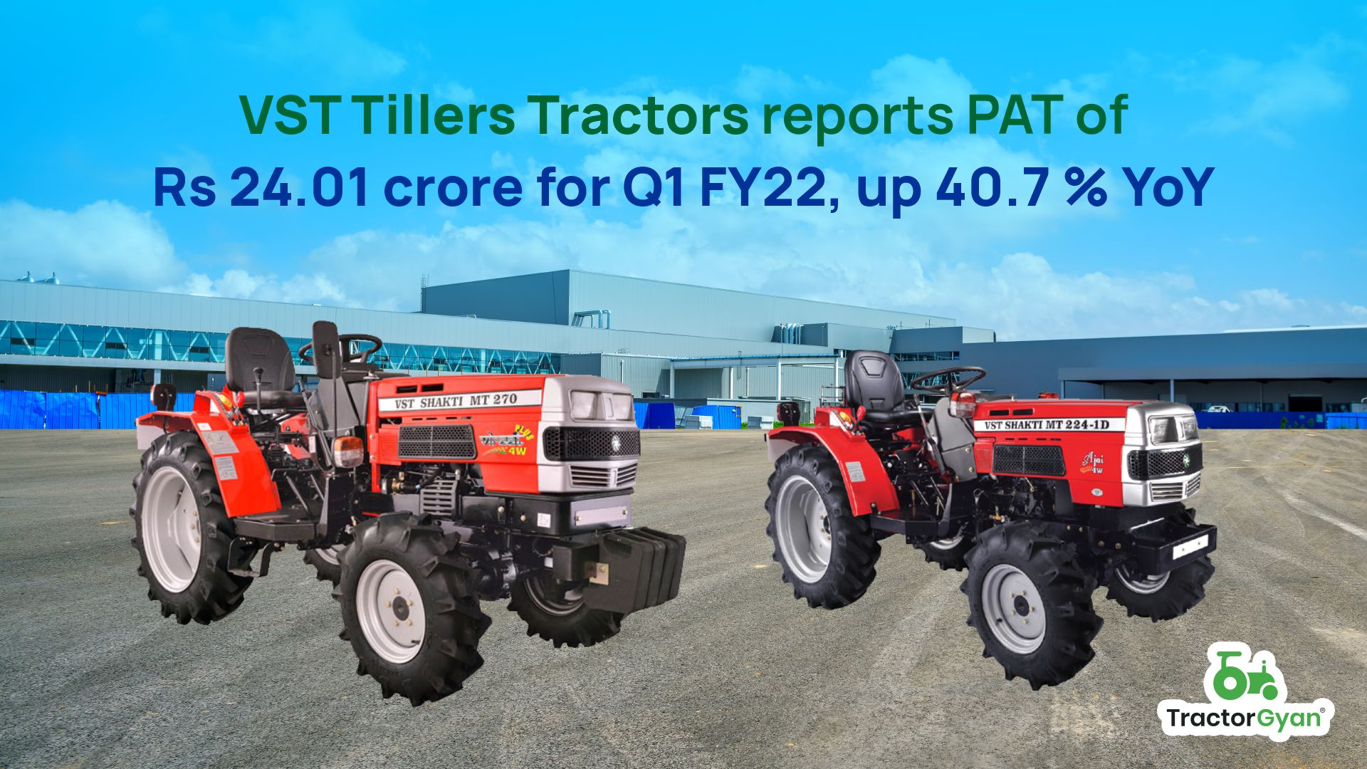 VST Tillers Tractors reports PAT of Rs 24.01 crore for Q1 FY22, YoY rise of 40.7 %.