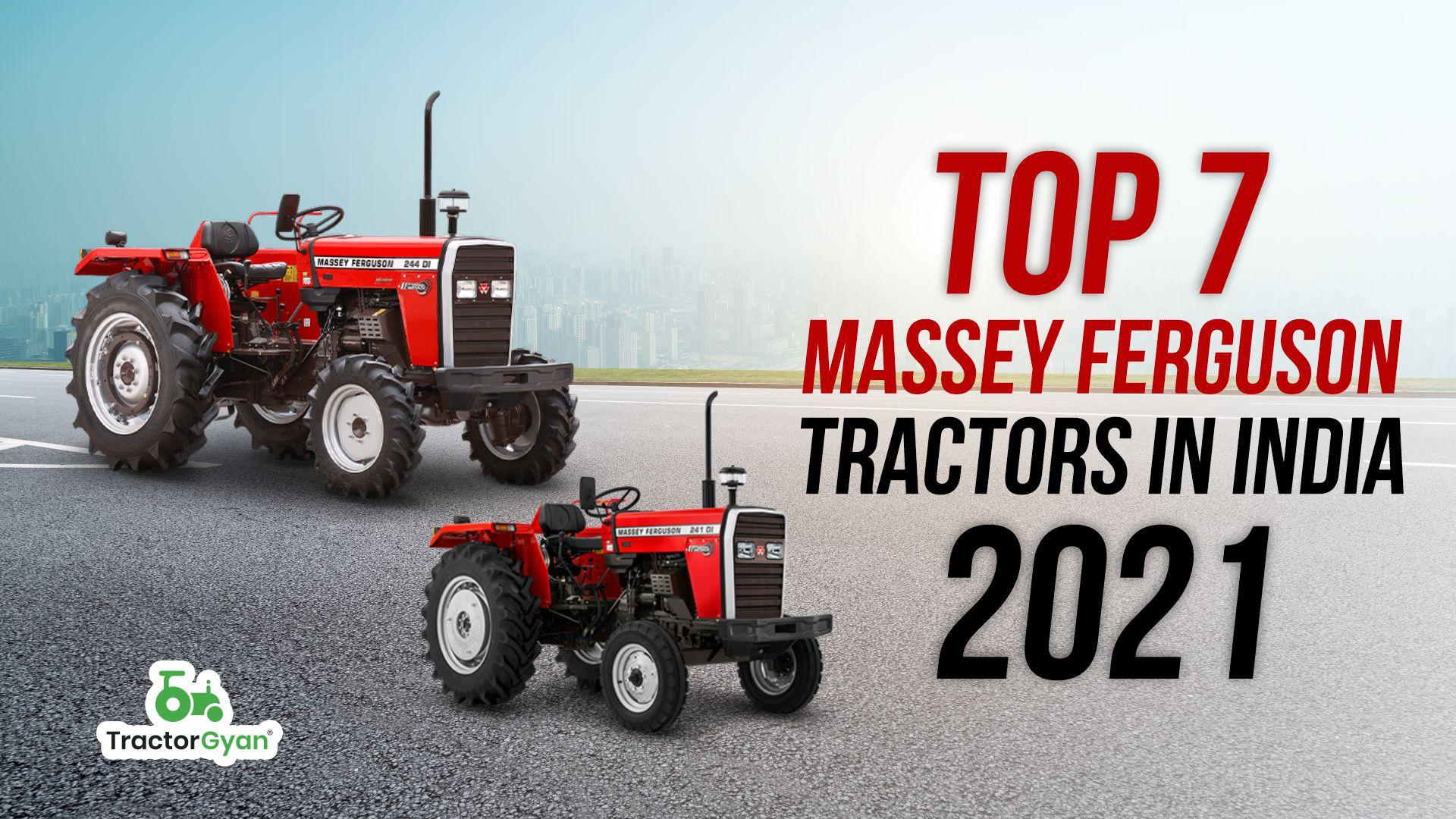 Top 7 Massey Ferguson tractors in India 2021!