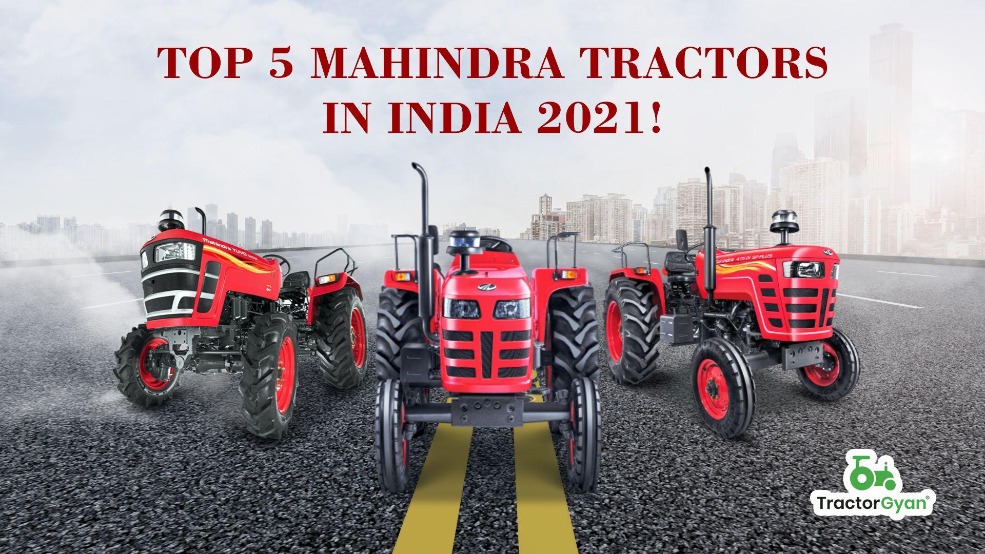 Top 5 Mahindra tractors in India 2021!
