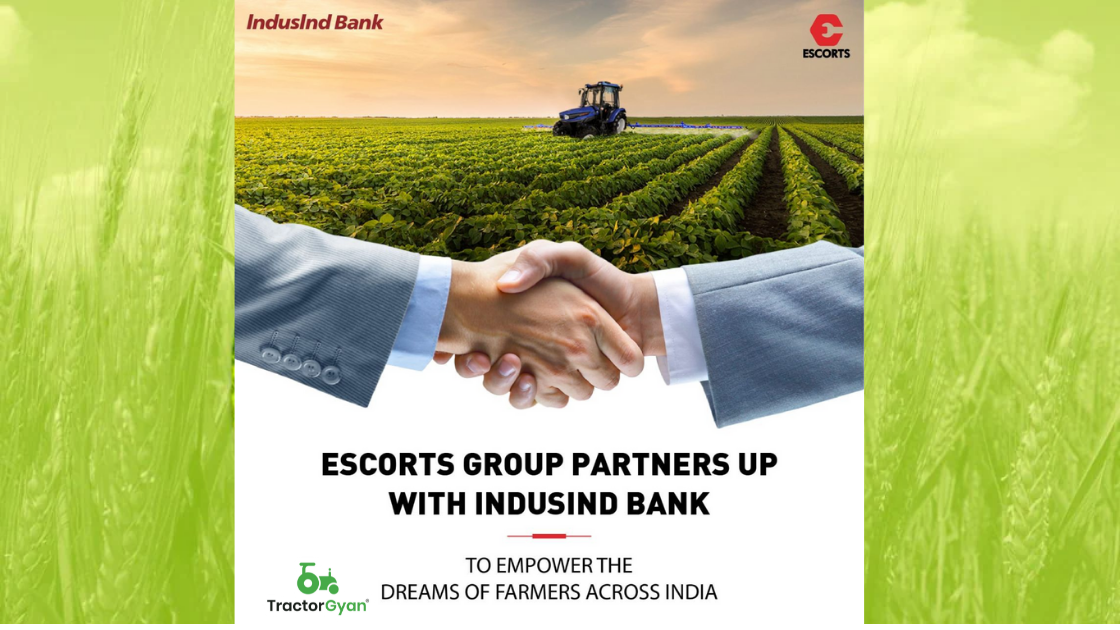Escorts, IndusInd Bank team up to provide affordable loans to farmers