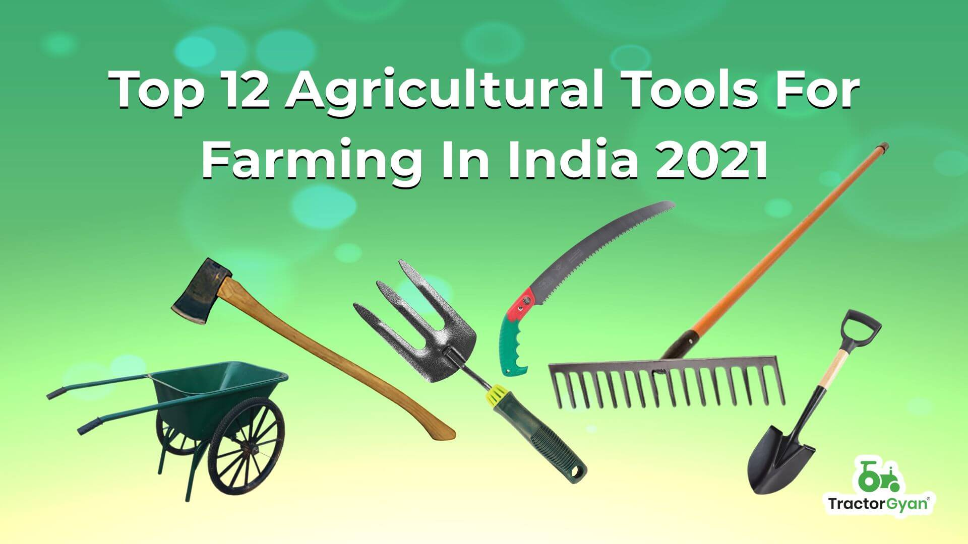 Top 12 Agricultural tools for farming in India 2021