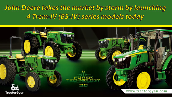 John Deere takes the market by storm by launching 4 Trem-IV (BS-IV) series models today